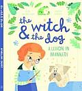 The Witch & the Dog: A Lesson in Manners