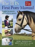 The BHS First Pony Manual: A Guide for Parents and First-Time Owners