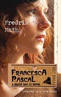 Francesca Pascal: A World War II Drama