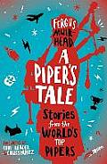 A Piper's Tale: Stories from the World's Top Pipers