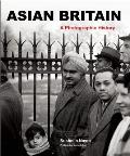 Asian Britain: A Photographic History