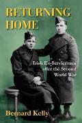 Returning Home - Irish Ex-Servicemen after the Second World War