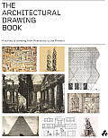 The Architectural Drawing Book: A Survey of Drawing from Prehistory to the Present