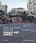Public Art Now Out of Time Out of Place