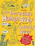 The Incredible Human Body Activity Book(tm)