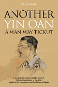Another Yin Oan a WAN Way Tickut: A Personal Diary Documenting the Rise from Belisha Boy Signalman to the Giddy Heights of 2nd Lieutenant