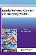 Recycled Polymers: Chemistry and Processing, Volume 1
