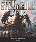 Steampunk Graphics: The Art of Victorian Futurism