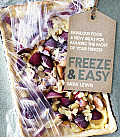 Freeze & Easy: Fabulous Food & New Ideas for Making the Most of Your Freezer