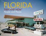Florida: Then and Now: People and Places (Then and Now)
