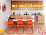 My Cool Kitchen: A Style Guide to Unique and Inspirational Kitchens (My Cool)