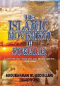 The Islamic Movement in Somalia: A Study of the Islah Movement, 1950-2000 (Hb)