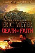 Death of Faith (a Gabriel de Sade Thriller, Book 3)