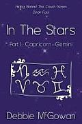 In the Stars Part I (Capricorn-Gemini)