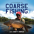 Little Book of Coarse Fishing: With Matt Hayes (Little Books)