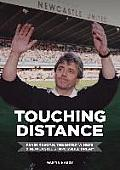 Touching Distance: Kevin Keegan, the Entertainers and Newcastle's Impossible Dream