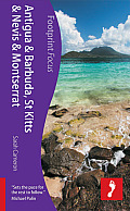 Antigua, St Kitts & Montserrat Focus Guide: Includes Barbuda, Nevis, Brimstone Hill Fortress (Footprint Focus)