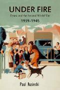 Under Fire: Essex and the Second World War, 1939-1945