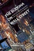 The Buddha on Wall Street: What's Wrong with Capitalism and What We Can Do about It