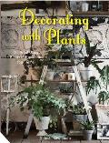 Decorating with Plants: The Art...
