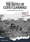 The Battle of Cuito Cuanavale: Cold War Angolan Finale, 1987-1988