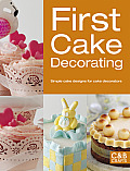 First Cake Decorating: Simple Cake Designs for Beginners (C&B Crafts)