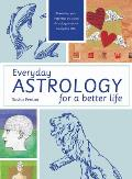 Everyday Astrology for a Better Life