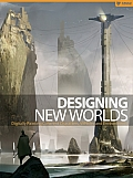Designing New Worlds: Digitally Painting Coherent Characters, Vehicles, and Environments