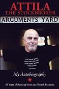 Arguments Yard: Thirty Five Years of Ranting Verse and Thrash Mandola
