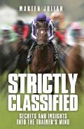 Strictly Classified: Secrets and Insights Into the Trainers Mind
