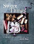 Sweet Things Chocolates Candies Caramels & Marshmallows to Make & Give