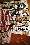 Have Boots, Will Travel: The Story of Frank Large