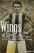 Wings of Steel: My Great Uncle, George Clarke Robertson, a Left Winger in the Steel Towns