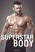 The Superstar Body: Real-World Techniques for Achieving Your Goals