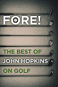 Fore!: The Best of John Hopkins on Golf