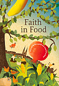 Faith in Food: Changing the World One Meal at at Time