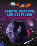 Comets, Meteors, and Asteroids: Voyagers of the Solar System