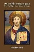 On the Historicity of Jesus: Why...