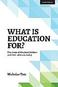 What Is Education For?: The View of the Great Thinkers and Their Relevance Today