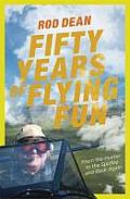 Fifty Years of Flying Fun: From the Hunter to the Spitfire and Back Again