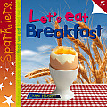 Let's Eat Breakfast (Sparklers: Food We Eat)