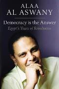 Democracy Is the Answer: Egypt's Years of Revolution