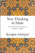 New Thinking in Islam: The Jihad for Democracy, Freedom and Women's Rights