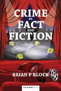 Crime in Fact and Fiction: Brian P Block