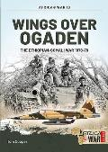Wings Over Ogaden: The Ethiopian-Somali War, 1978-1979