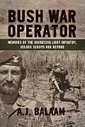Bush War Operator: Memoirs of the...