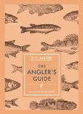 The Angler's Guide (Unicorn Press Ltd - In Arcadia)