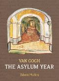 Van Gogh: The Asylum Year