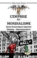 L'Emprise Du Mondialisme - Crise Majeure - Origine & Aboutissement