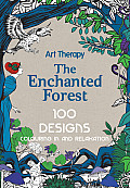 Art Therapy The Enchanted Forest 100 Designs Colouring in & Relaxation